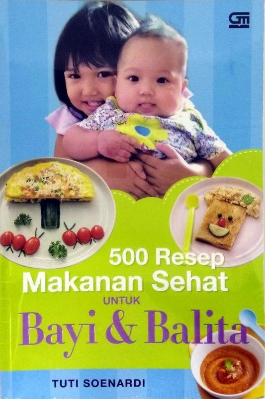 500 RESEP DARI SANG AHLI: KITAB MAKANAN BAYI BALITA