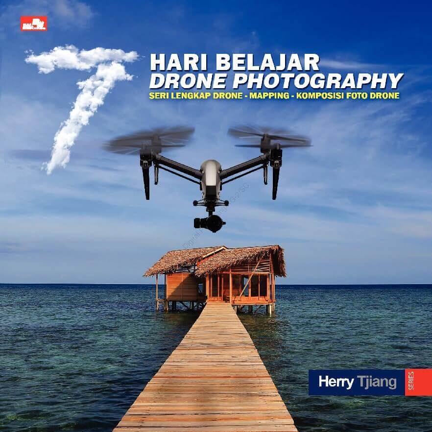 7 HARI BELAJAR DRONE PHOTOGRAPHY [HERRY SUSANTO]