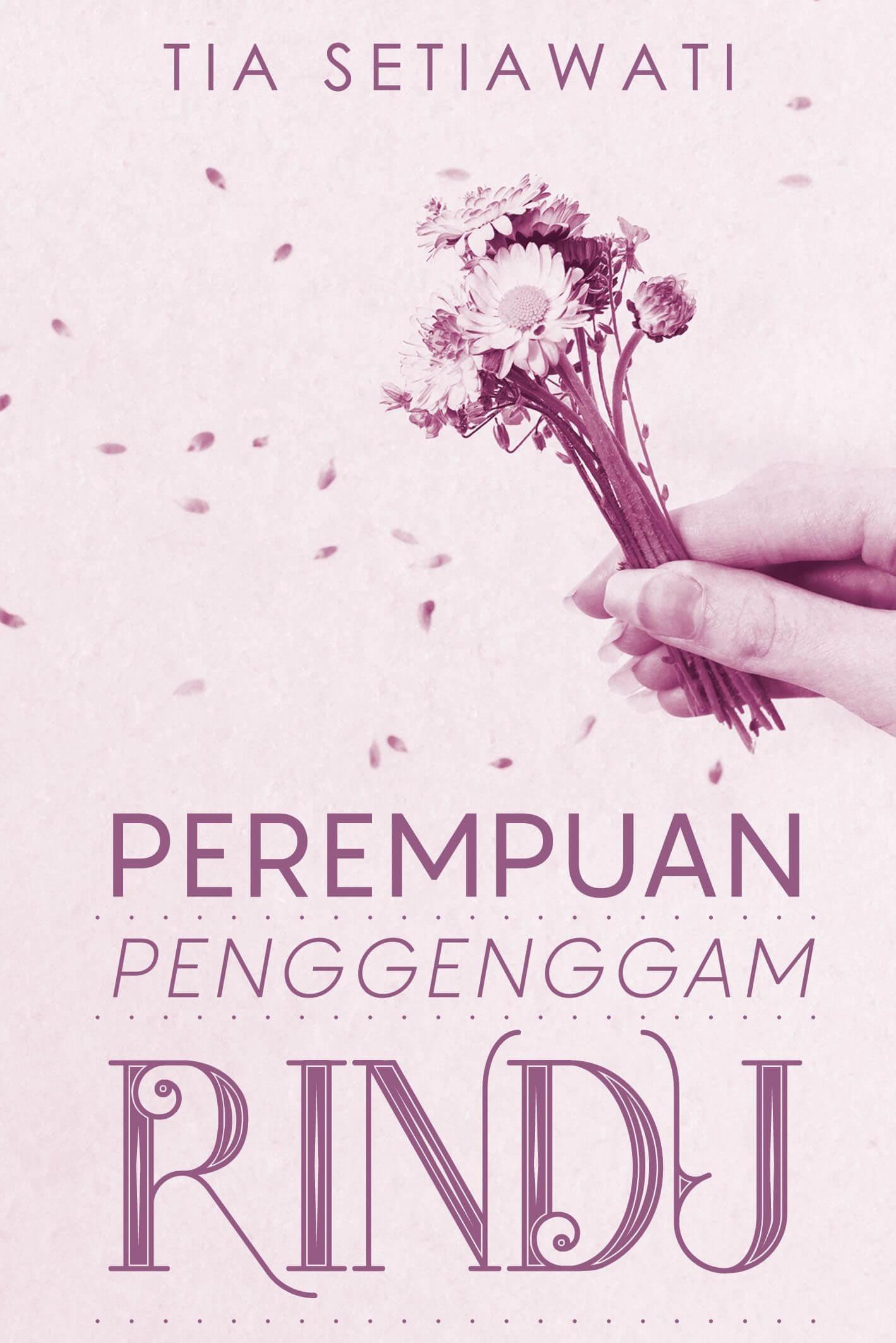 Buku Perempuan Penggenggam Rindu Tia Setiawati Mizanstore