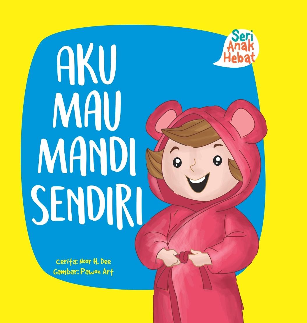 SERI ANAK HEBAT: AKU MAU MANDI SENDIRI (BOARD BOOK