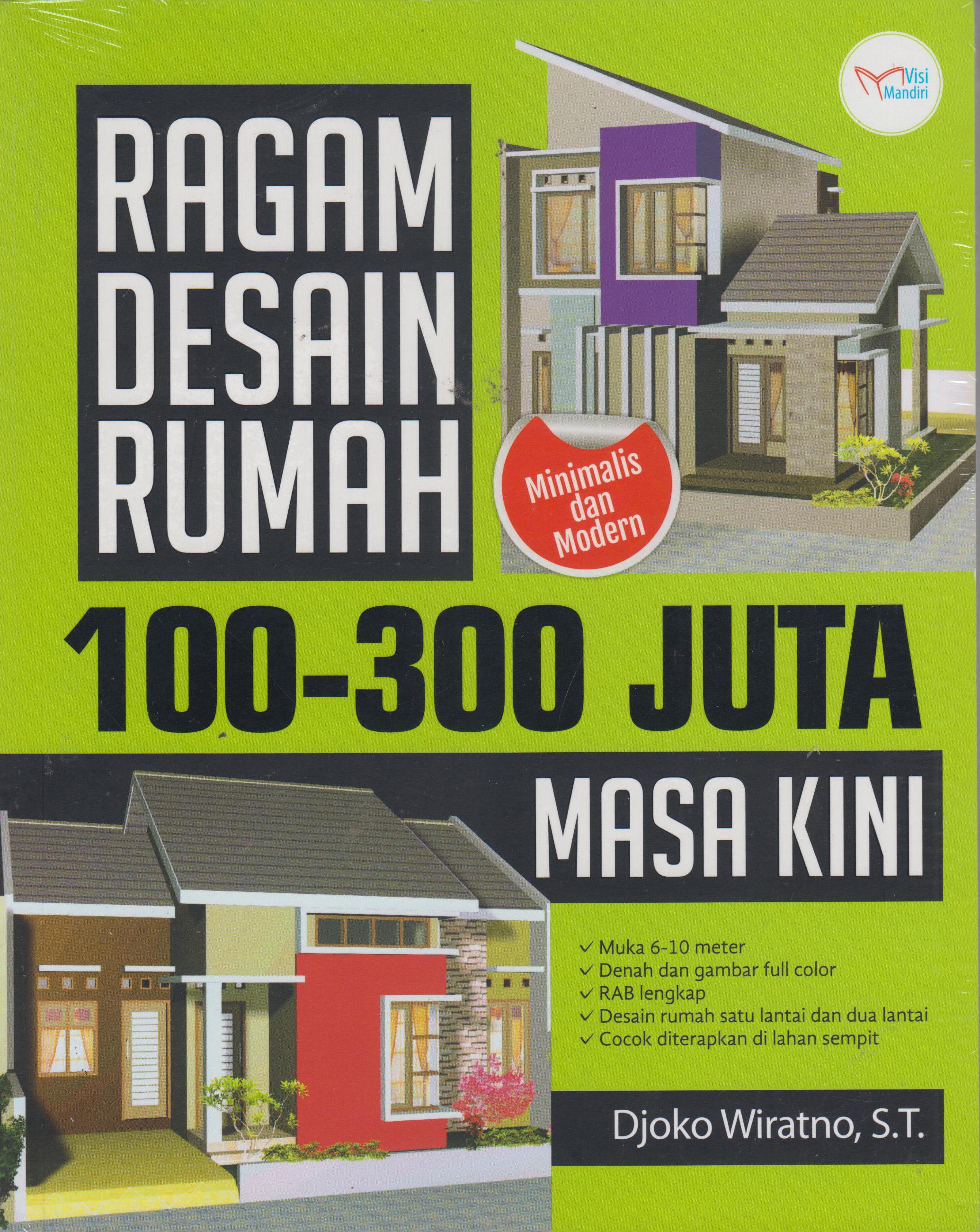 RAGAM DESAIN RUMAH 100-300 JUTA & Buku RAGAM DESAIN RUMAH 100-300 JUTA Penulis Djoko Wiratno S.T ...