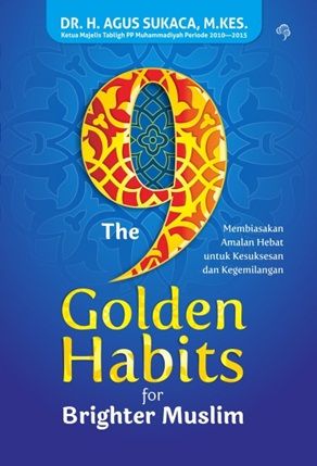 THE 9 GOLDEN HABITS FOR BRIGHTER MUSLIM-NEW