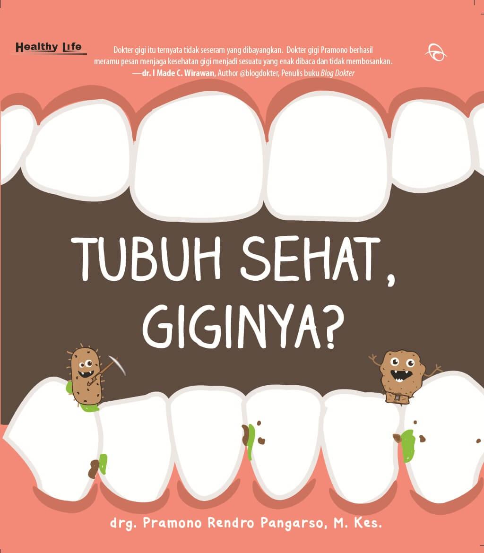 Buku Tubuh Sehat Giginya Drg Pramono Mizanstore