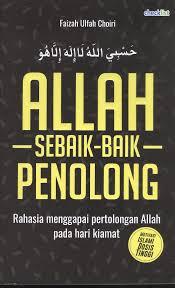 ALLAH SEBAIK-BAIK PENOLONG