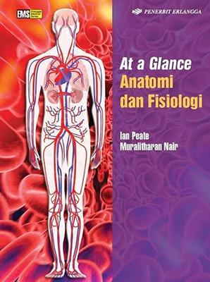 AT A GLANCE ANATOMI DAN FISIOLOGI / IAN PEATE