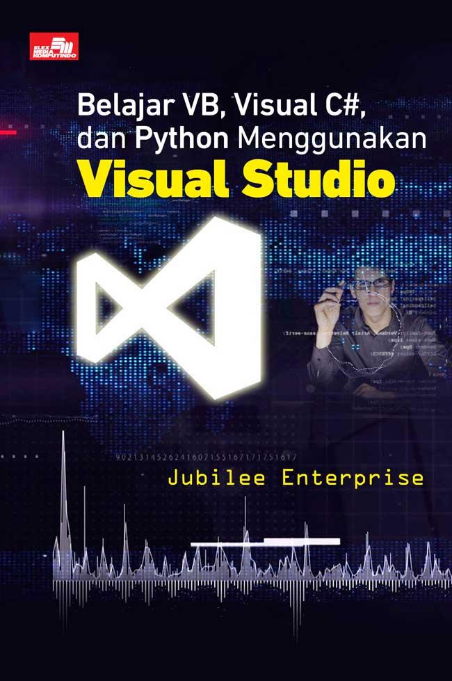 BELAJAR VB, VISUAL C#, DAN PYTHON MENGGUNAKAN VISUAL STUDIO [JUB