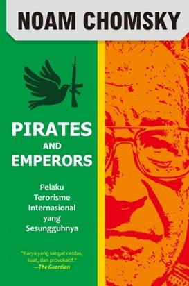 PIRATES AND EMPERORS PELAKU TERORISME INTERNASIONAL YANG SESUNGG