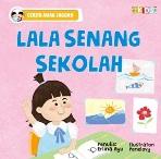 CERITA ANAK JAGOAN: LALA SENANG SEKOLAH (BOARDBOOK)