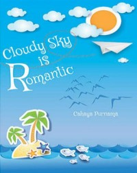 Cloudy Sky is Romantic (Self Publishing)