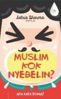 Muslim Kok Nyebelin