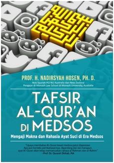TAFSIR AL-QURAN DI MEDSOS :  MENGAJI MAKNA DAN RAHASIA AYAT SUCI
