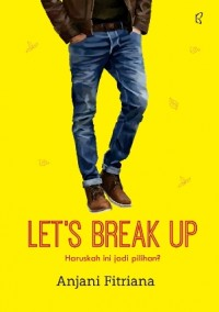 LETS BREAK UP