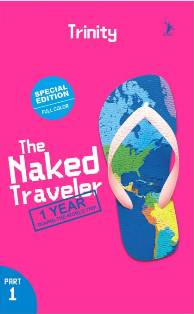 THE NAKED TRAVELER: 1 YEAR ROUND THE WORLD TRIP PART 1
