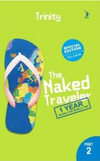 THE NAKED TRAVELER: 1 YEAR ROUND THE WORLD TRIP PART 2