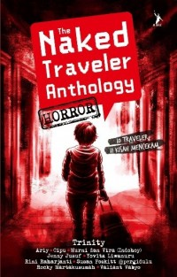 THE NAKED TRAVELER ANTHOLOGY HORROR