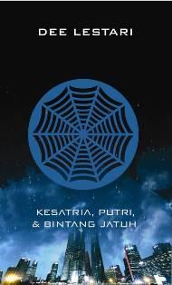 SUPERNOVA #1: KPBJ - NEW (  Kesatria, Putri, dan Bintang Jatuh )