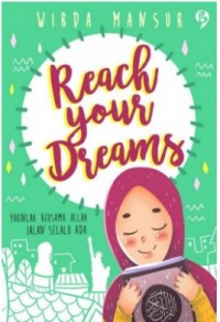 REACH YOUR DREAMS : YAKINLAH BERSAMA ALLAH JALAN SELALU ADA