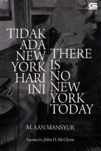 THERE IS NO NEW YORK TODAY (TIDAK ADA NEW YORK HARI INI)