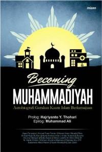 BECOMING MUHAMMADIYAH AUTOBIOGRAFI GERAKAN KAUM ISLAM BERKEMAJUA
