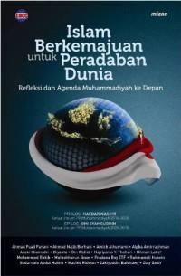 ISLAM BERKEMAJUAN UNTUK PERADABAN DUNIA REFLEKSI DAN AGENDA MUHA