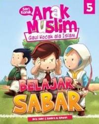KOMIK ANAK MUSLIM 5: BELAJAR SABAR