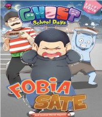 GHOST SCHOOL DAYS  ED CERPEN:FOBIA SATE