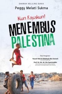 KUN FAYAKUN MENEMBUS PALESTINA