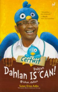 Certwit Dahlan IsCan: Dahlan Is Dahlan Can