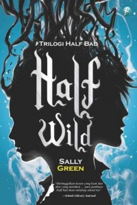 HALF LIFE TRILOGY #2: HALF WILD