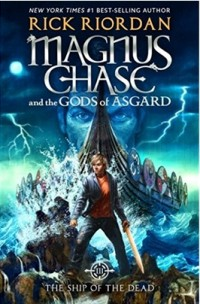 MAGNUS CHASE AND THE GODS OF ASGARD #3 The Ship of The Dead