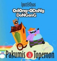 ODONG-ODONG DONGENG: PAKUMIS DAN TOPEMON
