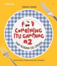 FOOD COMBINING ITU GAMPANG 2
