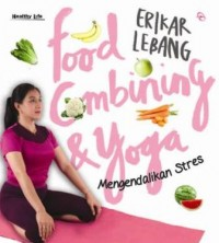 FOOD COMBINING & YOGA MENGENDALIKAN STRES
