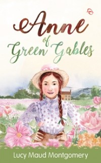ANNE OF GREEN GABLES-REPUBLISH