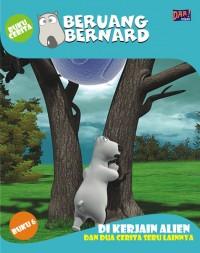 Beruang Bernard: Dikerjain Alien