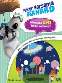 Pintar Bersama Bernard: Mengapa UFO Turun ke Bumi