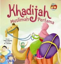 BB.SERI SAHABAT RASUL : KHADIJAH MUSLIMAH PERTAMA