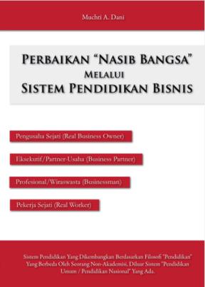 Perbaikan Nasib Bangsa Melalui Sistem Pendidikan Bisnis (Self Pu