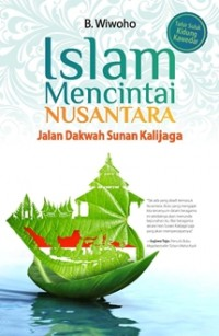 ISLAM MENCINTAI NUSANTARA JALAN DAKWAH SUNAN KALIJAGA