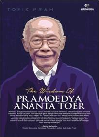 The Wisdom of Pramoedya Ananta Toer