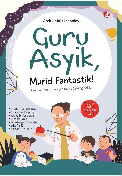 GURU ASYIK, MURID FANTASTIK!