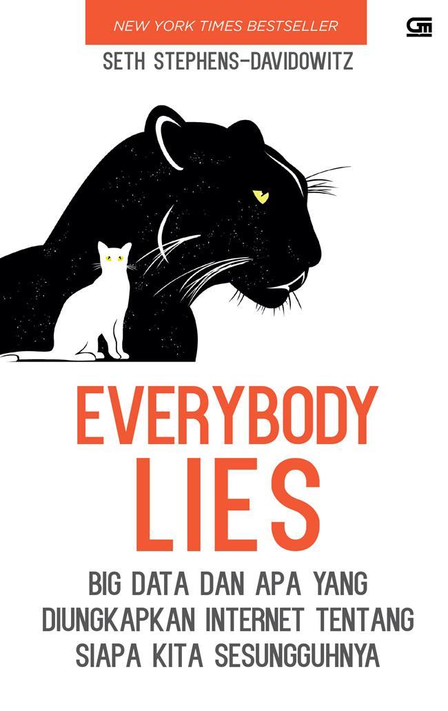 EVERYBODY LIES: BIG DATA DAN APA YANG DIUNGKAPKAN INTERNET TENTANG SIAPA KITA SESUNGGUHNYA