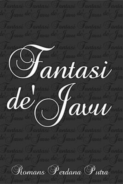 Fantasi de Javu (Self Publishing)