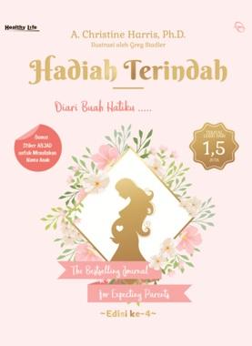 HADIAH TERINDAH: DIARI BUAH HATIKU... THE BESTSELLING JOURNAL FO