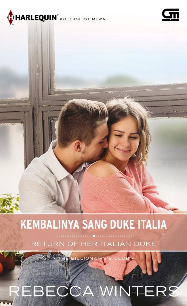 HARLEQUIN KOLEKSI ISTIMEWA: KEMBALINYA SANG DUKE ITALIA (RETURN OF HER ITALIAN DUKE)