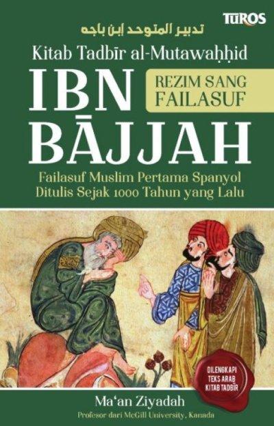 IBN BAJJAH ( KITAB TADBIR AL-MURTAWAHHID )