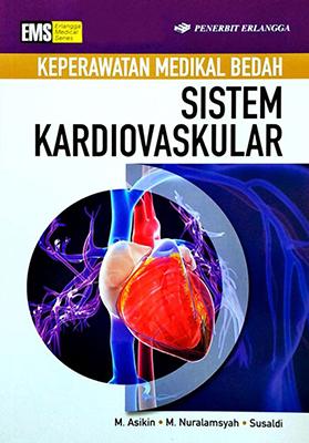 KEPERAWATAN MEDIKAL BEDAH: SISTEM KARDIOVASKULAR / M. ASKIN ,DKK