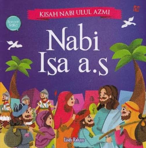 KISAH NABI ULUL AZMI : NABI ISA A.S