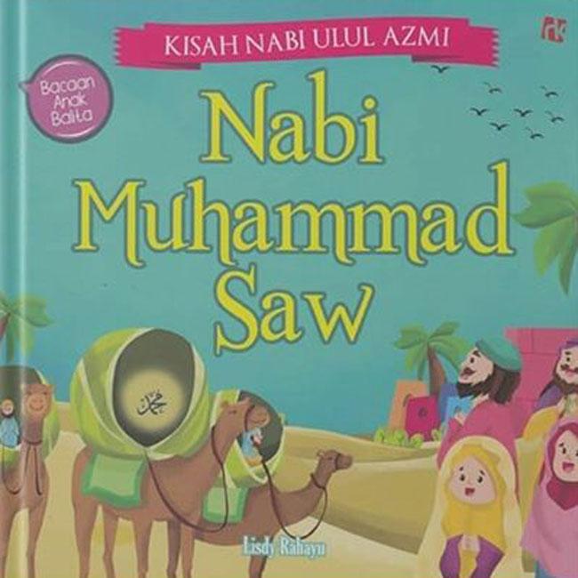 KISAH NABI ULUL AZMI : NABI MUHAMMAD SAW