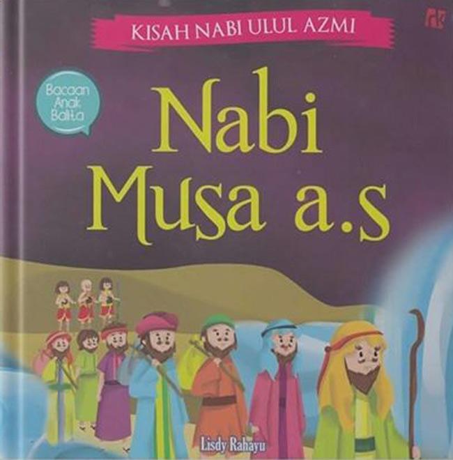 KISAH NABI ULUL AZMI : NABI MUSA A.S
